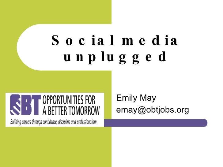 Emily May [email_address] Social media unplugged