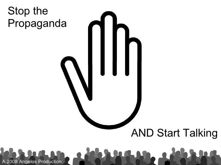Stop the Propaganda and Start Talking