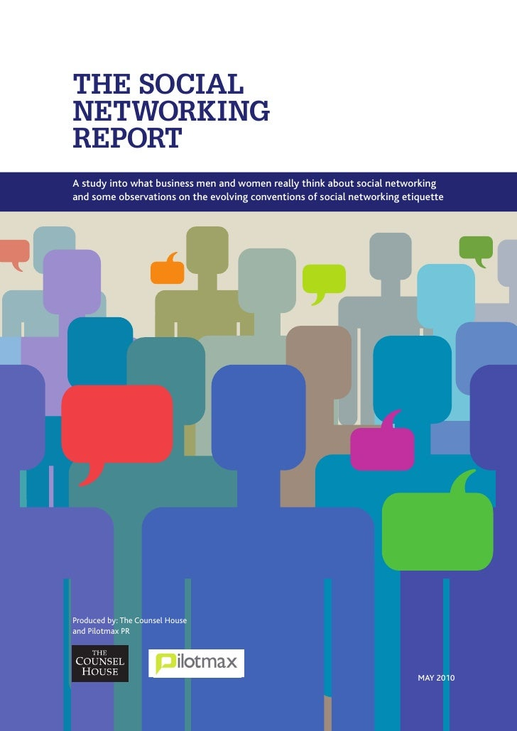 THE SOCIAL NETWORKING REPORT A study into what business men and women really think about social networking and some observ...