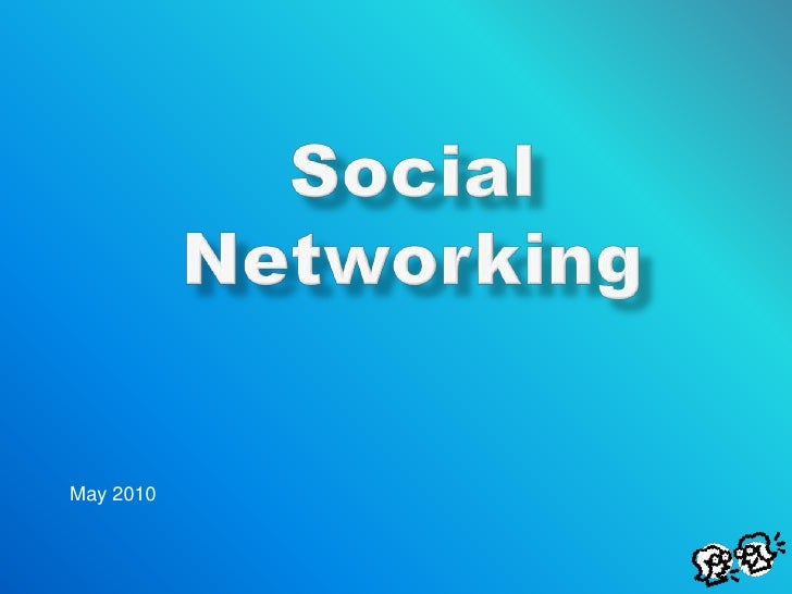 May 2010<br />Social Networking<br />