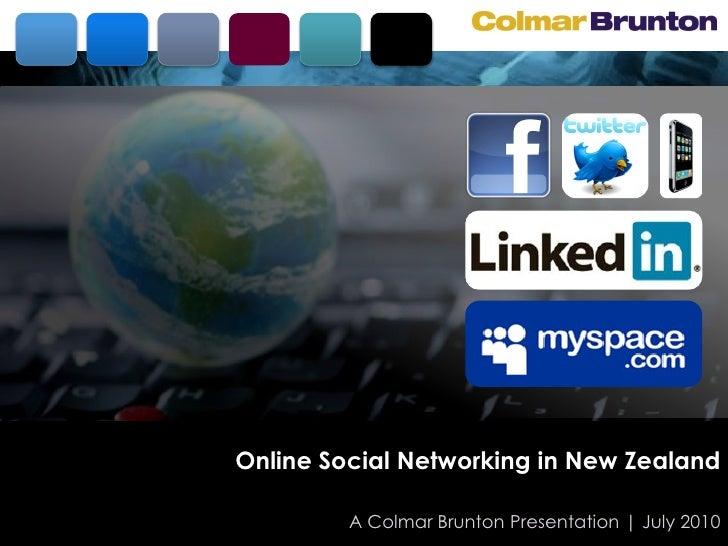 Online Social Networking in New Zealand           A Colmar Brunton Presentation | July 2010