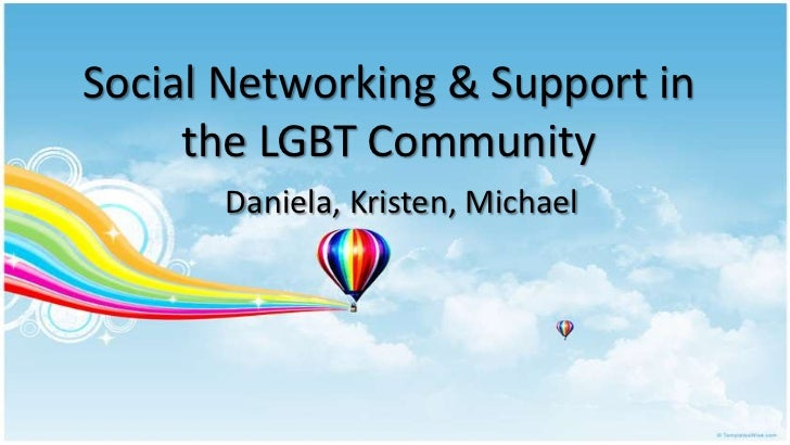 Social Networking & Support in the LGBT Community<br />Daniela, Kristen, Michael<br />