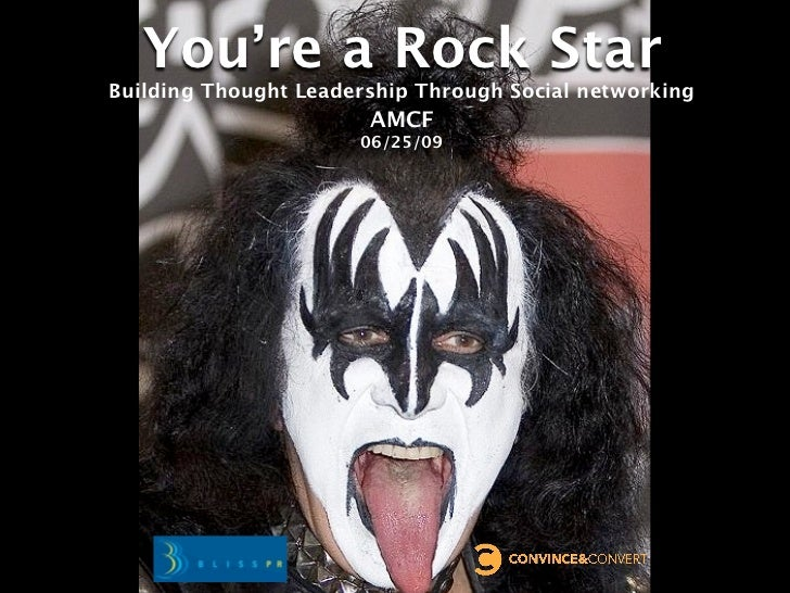You're a Rock Star Building Thought Leadership Through Social networking                        AMCF                      ...
