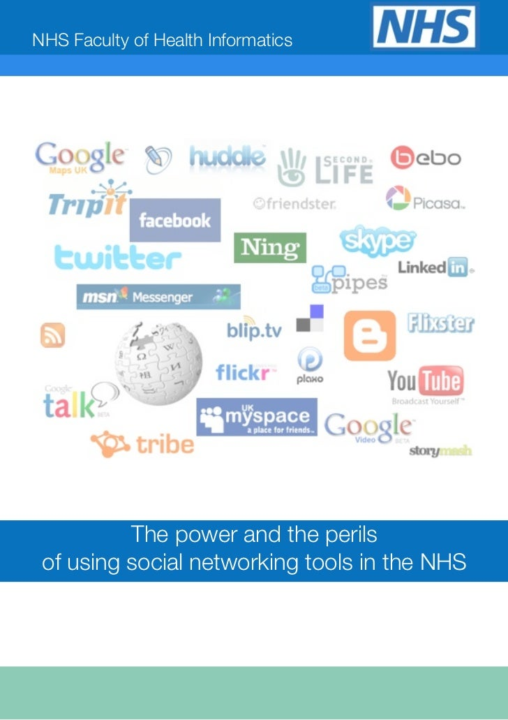NHS Faculty of Health Informatics               The power and the perils  of using social networking tools in the NHS