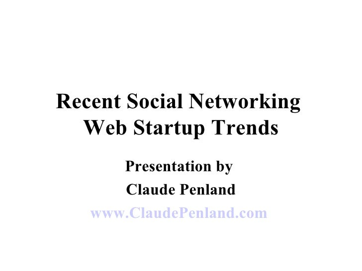 Social Networking Web Startups Trends by Claude Penland