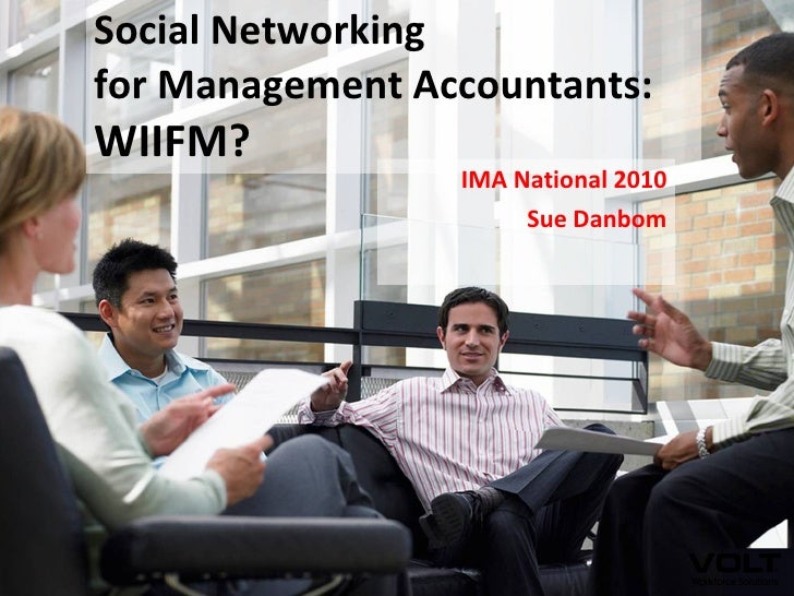 Social Networking for Management Accountants:  WIIFM? IMA National 2010 Sue Danbom