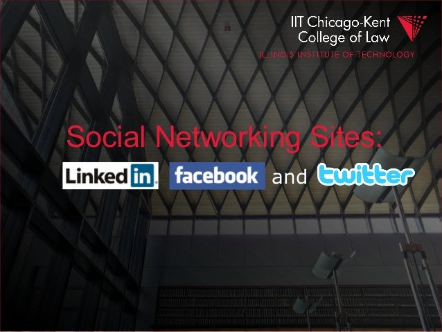 Social Networking Sites: LinkedIn, Facebook, and twitter