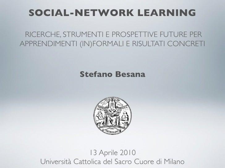 SOCIAL-NETWORK LEARNING   RICERCHE, STRUMENTI E PROSPETTIVE FUTURE PER APPRENDIMENTI (IN)FORMALI E RISULTATI CONCRETI     ...