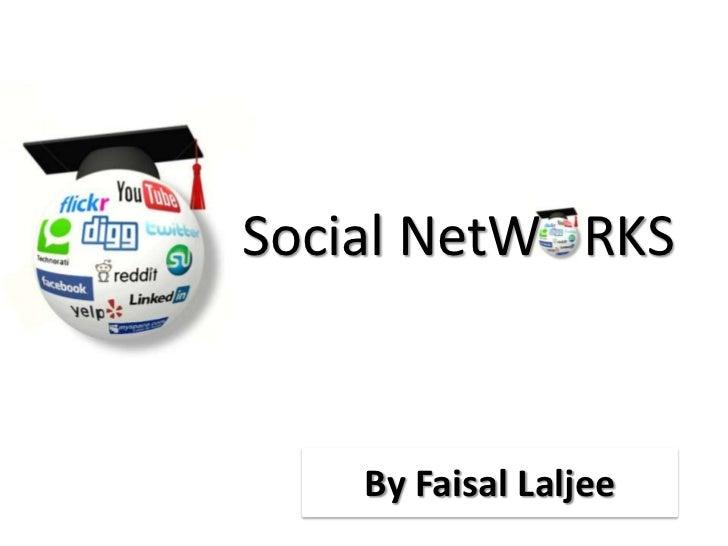 Social NetW   RKS<br />By Faisal Laljee<br />