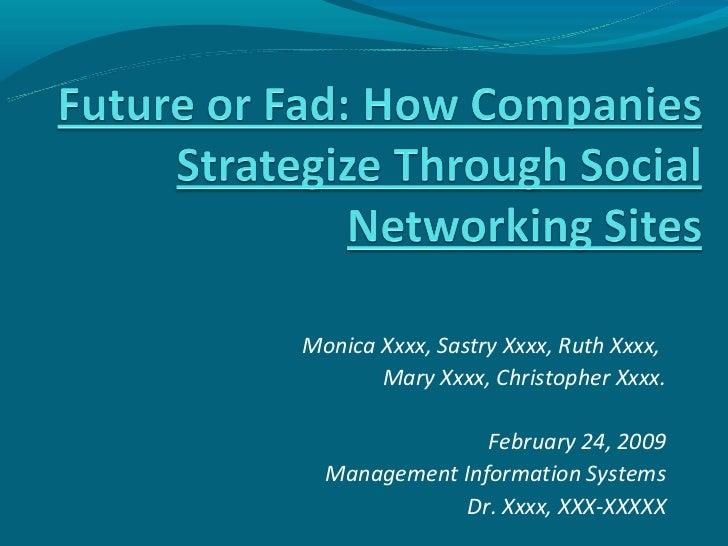 Monica Xxxx, Sastry Xxxx, Ruth Xxxx,       Mary Xxxx, Christopher Xxxx.                February 24, 2009  Management Infor...