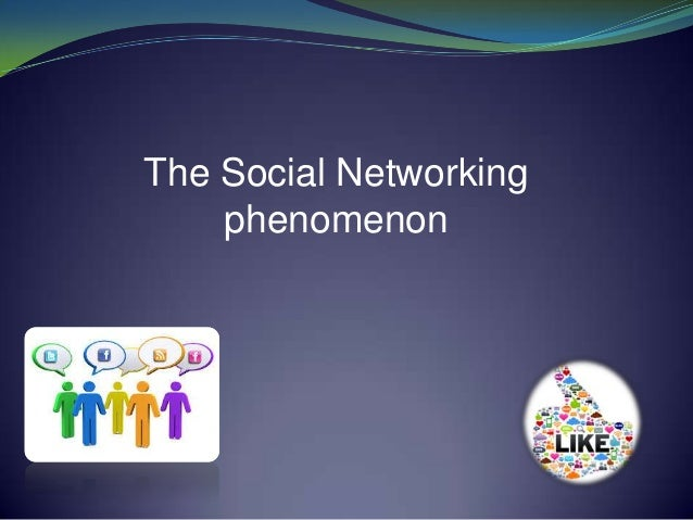 The Social Networking phenomenon