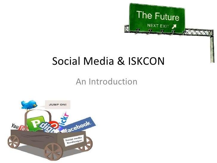 Social Media & ISKCON An Introduction
