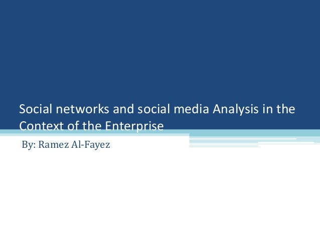 Social networks and social media analysis in the context of the enterprise