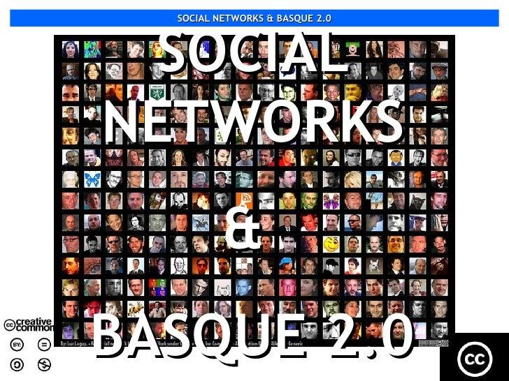 SOCIAL NETWORKS & BASQUE 2.0      SOCIAL NETWORKS           & BASQUE 2.0