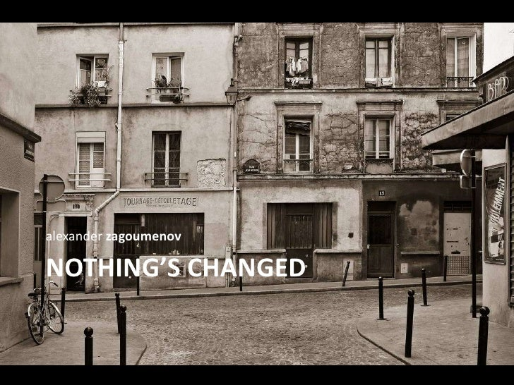 Nothing's changed<br />alexanderzagoumenov<br />