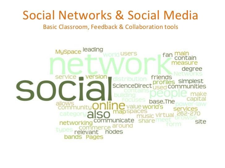 Social Networks & Social Media Basic Classroom, Feedback & Collaboration tools