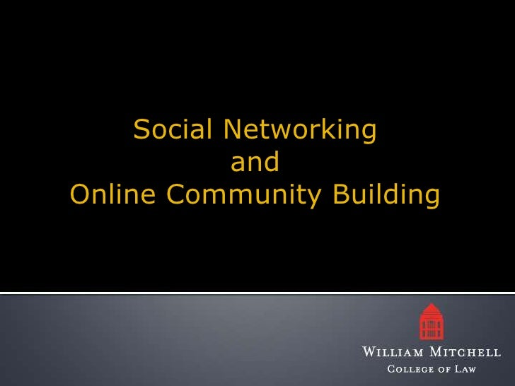 Social Networking andOnline Community Building<br />