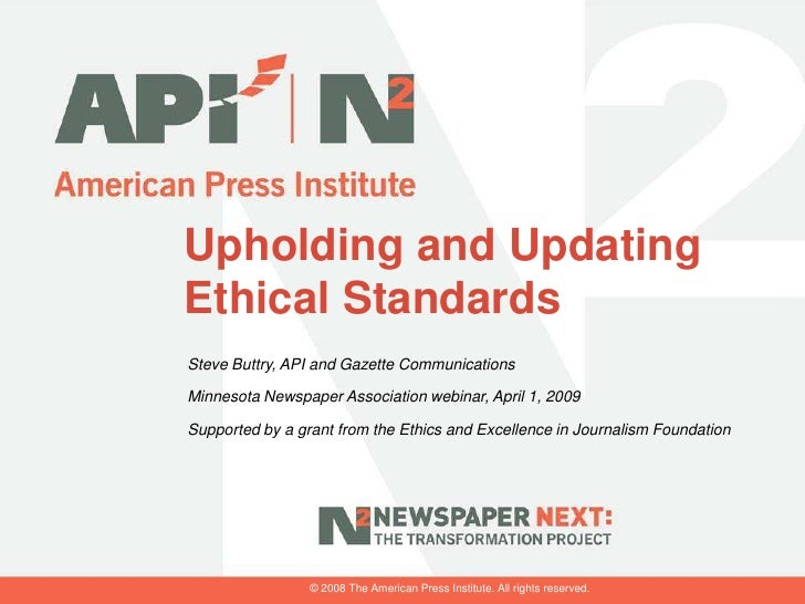 Upholding and Updating Ethical Standards Steve Buttry, API and Gazette Communications  Minnesota Newspaper Association web...