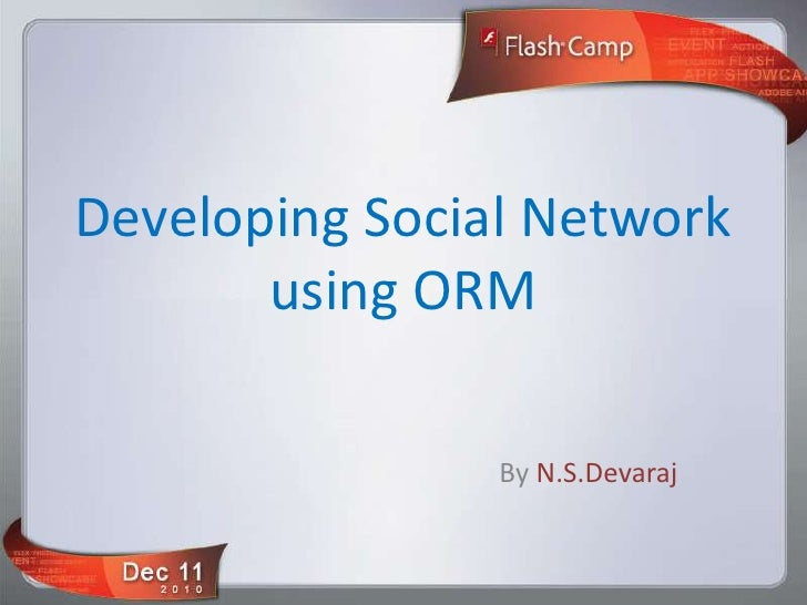 Flash Camp Chennai - Social network with ORM