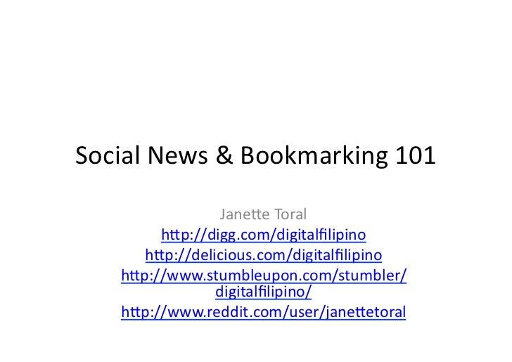 Social  News  &  Bookmarking  101                      Jane6e  Toral             h6p://digg.com/digitalfilipi...