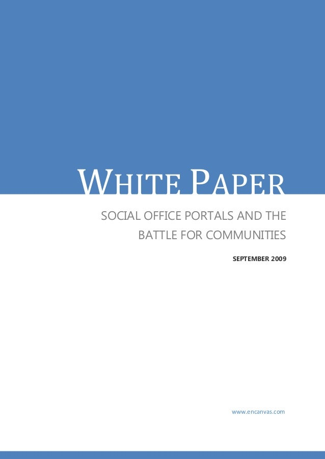 WHITE PAPER SOCIAL OFFICE PORTALS AND THE      BATTLE FOR COMMUNITIES                     SEPTEMBER 2009                  ...