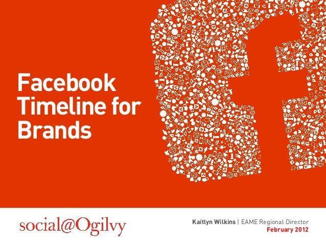 FacebookTimeline forBrands               Kaitlyn Wilkins | EAME Regional Director                                        F...