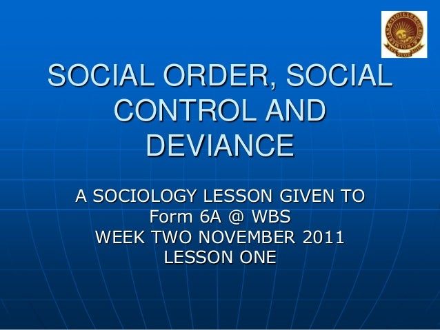 sociology and social order All social norms are accompanied by social sanctions any system of social control depends on sanctions the sanctions which enforce norms are a major part of the mechanism of social control a sanction is any reaction from others to the behaviour of an individual or group according to oxford.