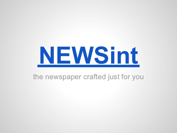 NEWSintthe newspaper crafted just for you