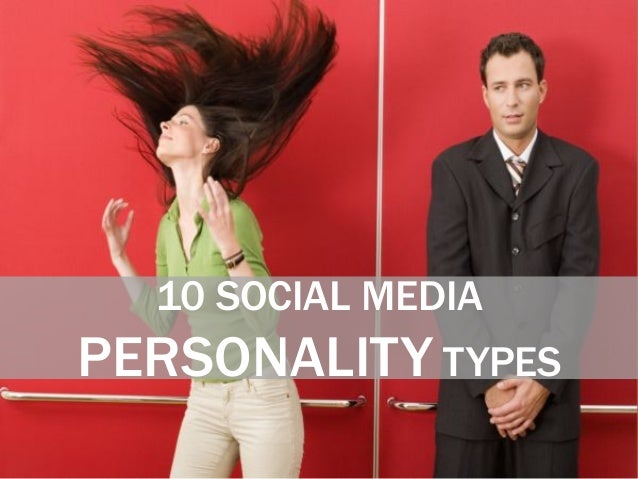 10 SOCIAL MEDIAPERSONALITY TYPES