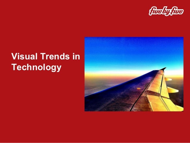 Visual Trends inTechnology
