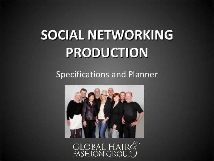 SOCIAL NETWORKING   PRODUCTION Specifications and Planner