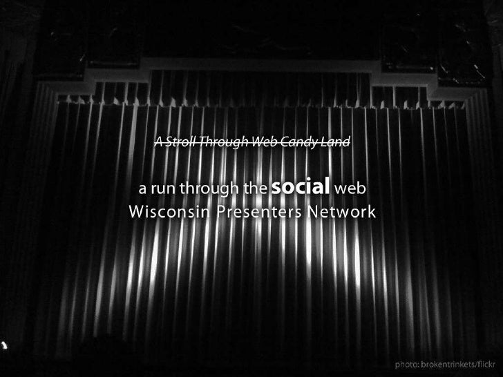 A run through the social web, for the Wisconsin Presenters Network