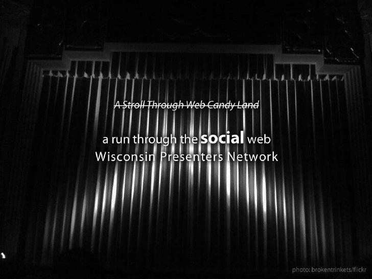 A run through the social web, for the Wisconsin Presenters Network