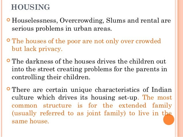 housing problem in urbanization With a rapidly increasing urbanization india's majour cities are now facing great social issues including housing problems, waste disposal and shortage of electric power.