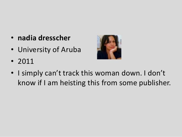 • nadia dresscher • University of Aruba • 2011 • I simply can't track this woman down. I don't know if I am heisting this ...