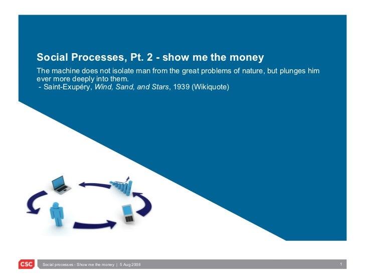 Social Processes Part 2 - show me the money