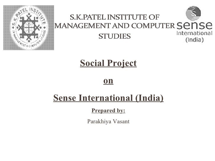Social Project on Sense International (India) Prepared by: Parakhiya Vasant