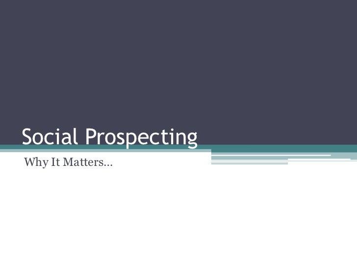 Social ProspectingWhy It Matters…