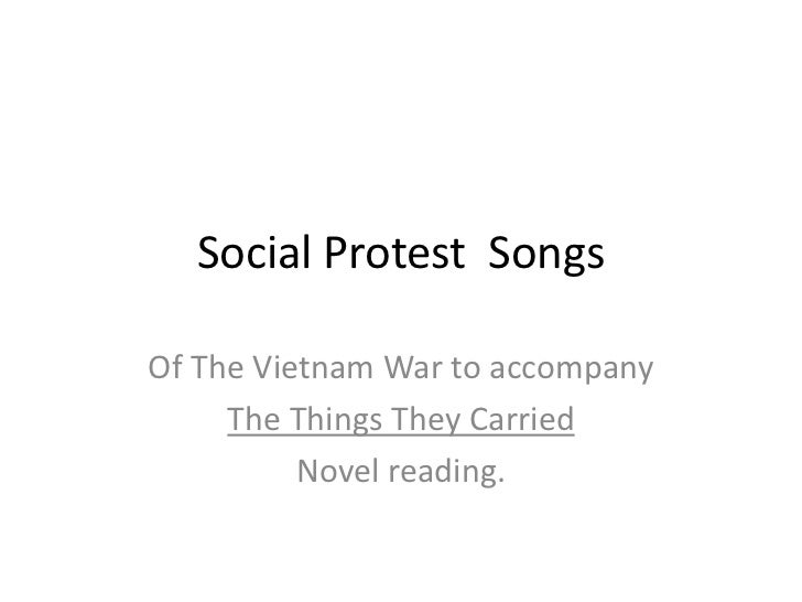 Social Protest SongsOf The Vietnam War to accompany     The Things They Carried          Novel reading.