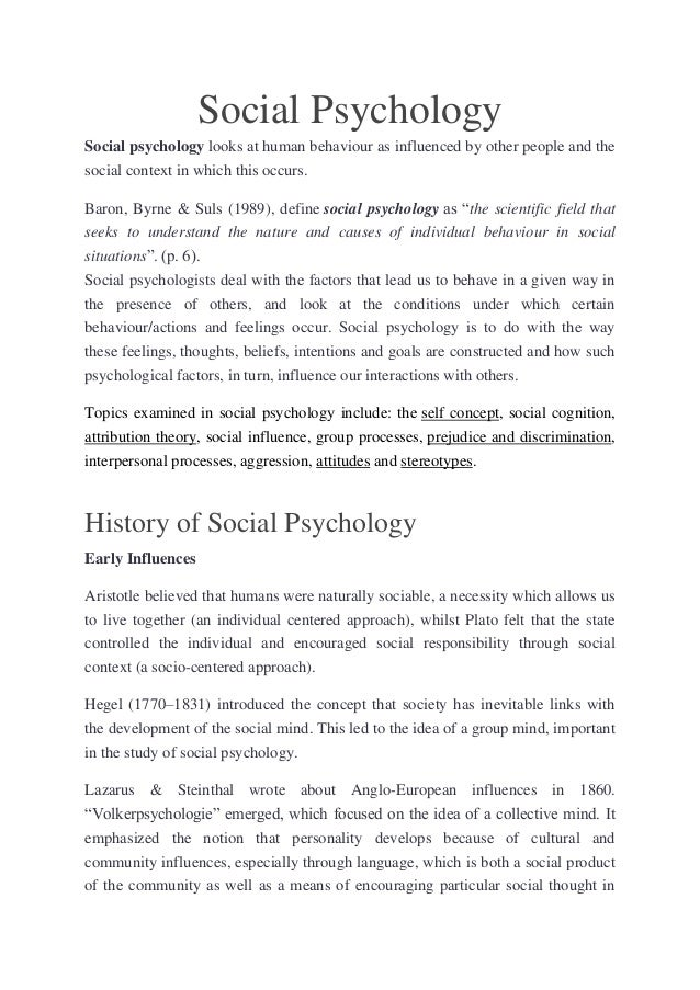 Social Psychology Social psychology looks at human behaviour as influenced by other people and the social context in which...