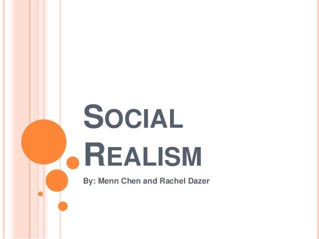 SOCIALREALISMBy: Menn Chen and Rachel Dazer