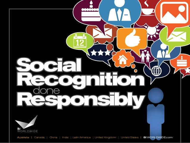 Social Recognition Responsibly done Australia | Canada | China | India | Latin America | United Kingdom | United States | ...