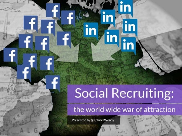 Social Recruitment: The World Wide War of Attraction
