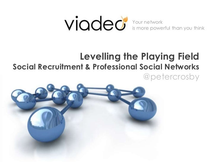 Levelling the Playing FieldSocial Recruitment & Professional Social Networks@petercrosby<br />