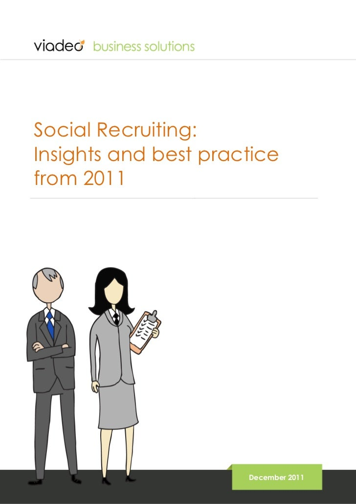 Social Recruiting:Insights and best practicefrom 2011                      December 2011