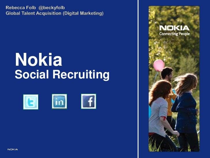 Rebecca Folb  @beckyfolb<br />Global Talent Acquisition (Digital Marketing)<br />Nokia<br />Social Recruiting<br />
