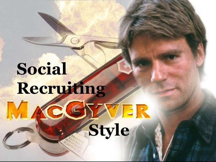 Social Recruiting MacGyver Style: Recruiting on Facebook