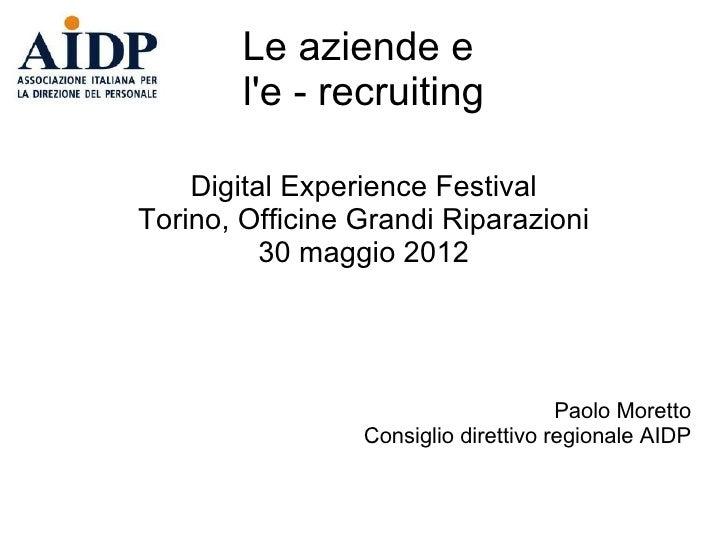 Le aziende e        le - recruiting    Digital Experience FestivalTorino, Officine Grandi Riparazioni          30 maggio 2...