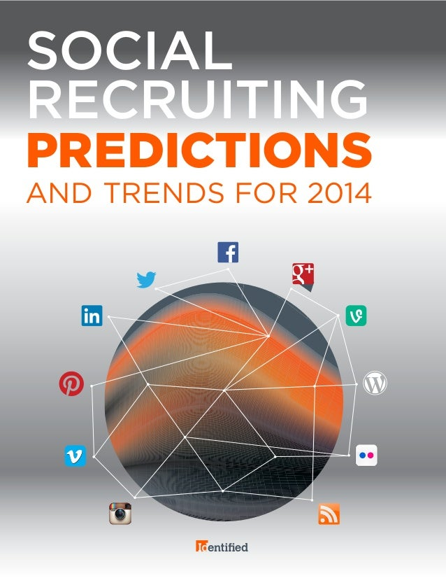 SOCIAL RECRUITING  PREDICTIONS AND TRENDS FOR 2014
