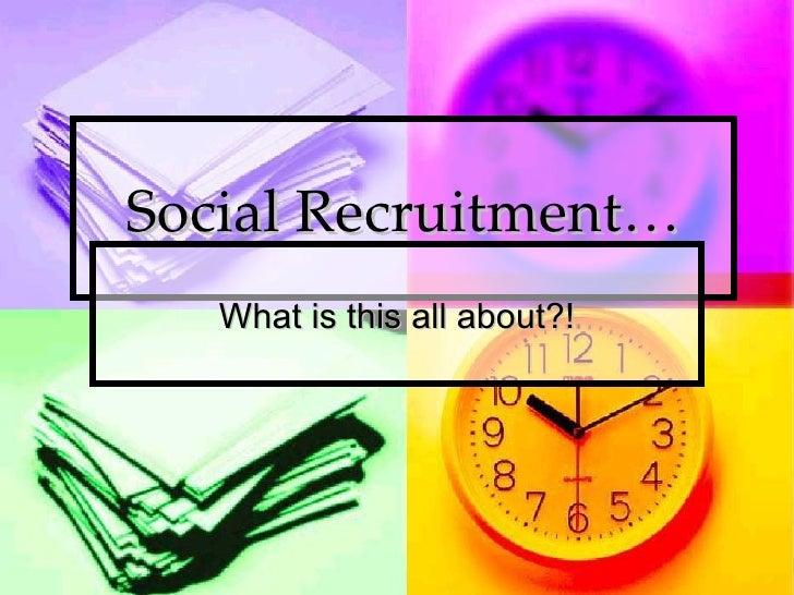 Social recruitment